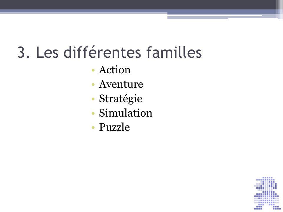 3. Les différentes familles