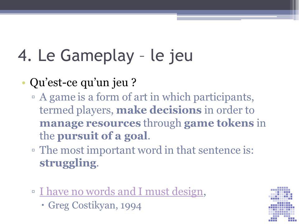 4. Le Gameplay – le jeu Qu'est-ce qu'un jeu