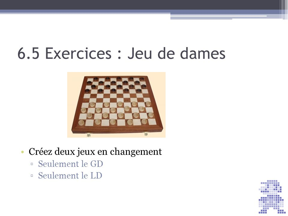 6.5 Exercices : Jeu de dames