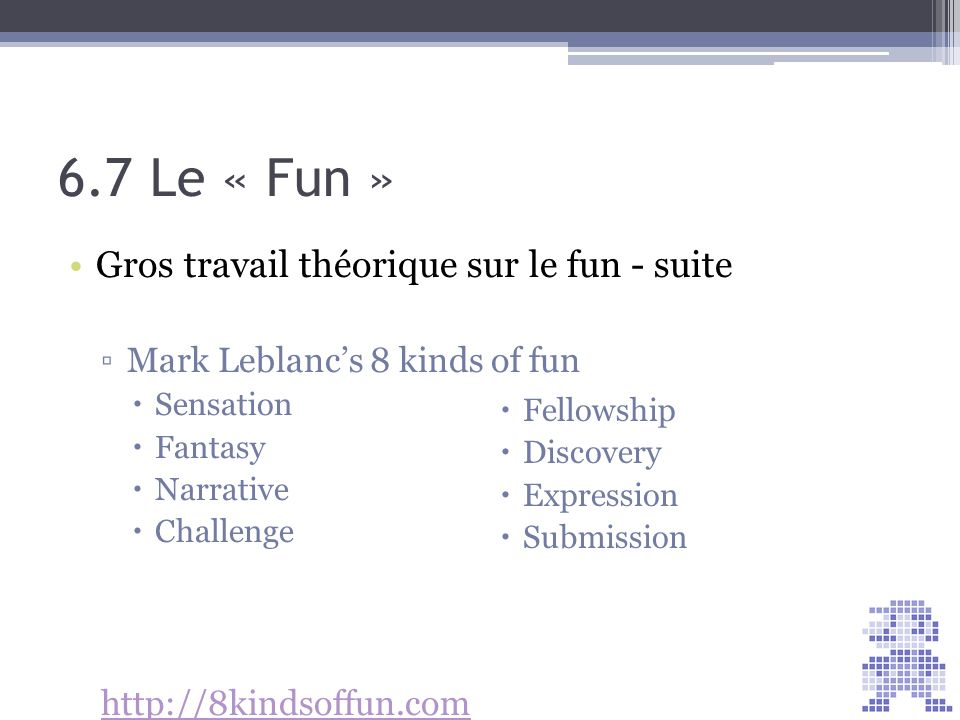 6.7 Le « Fun » Gros travail théorique sur le fun - suite
