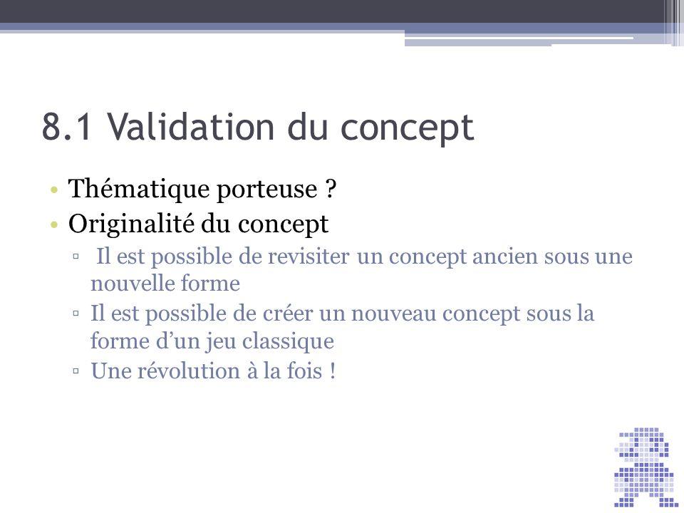 8.1 Validation du concept Thématique porteuse Originalité du concept