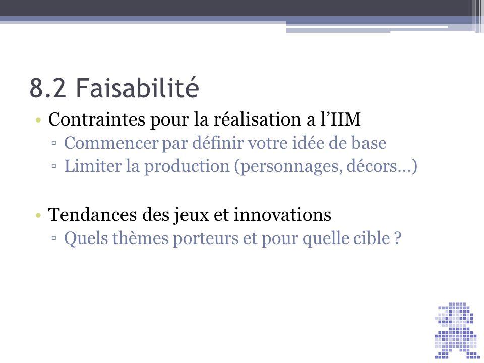 8.2 Faisabilité Contraintes pour la réalisation a l'IIM