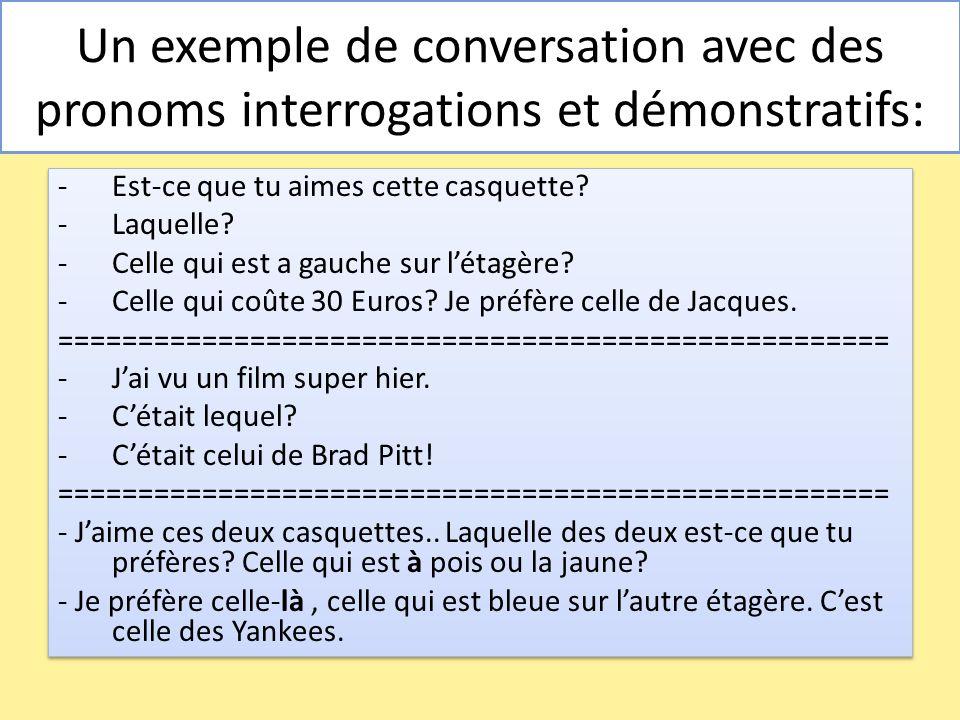 Un exemple de conversation avec des pronoms interrogations et démonstratifs: