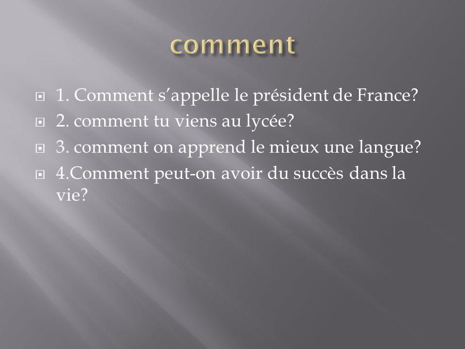 comment 1. Comment s'appelle le président de France
