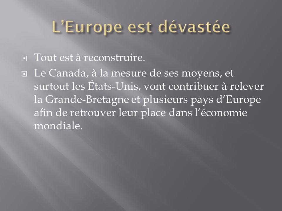 L'Europe est dévastée Tout est à reconstruire.