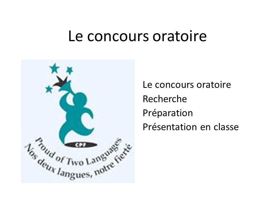 Le concours oratoire Le concours oratoire Recherche Préparation