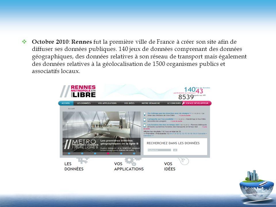 Octobre 2010: Rennes fut la première ville de France à créer son site afin de diffuser ses données publiques.