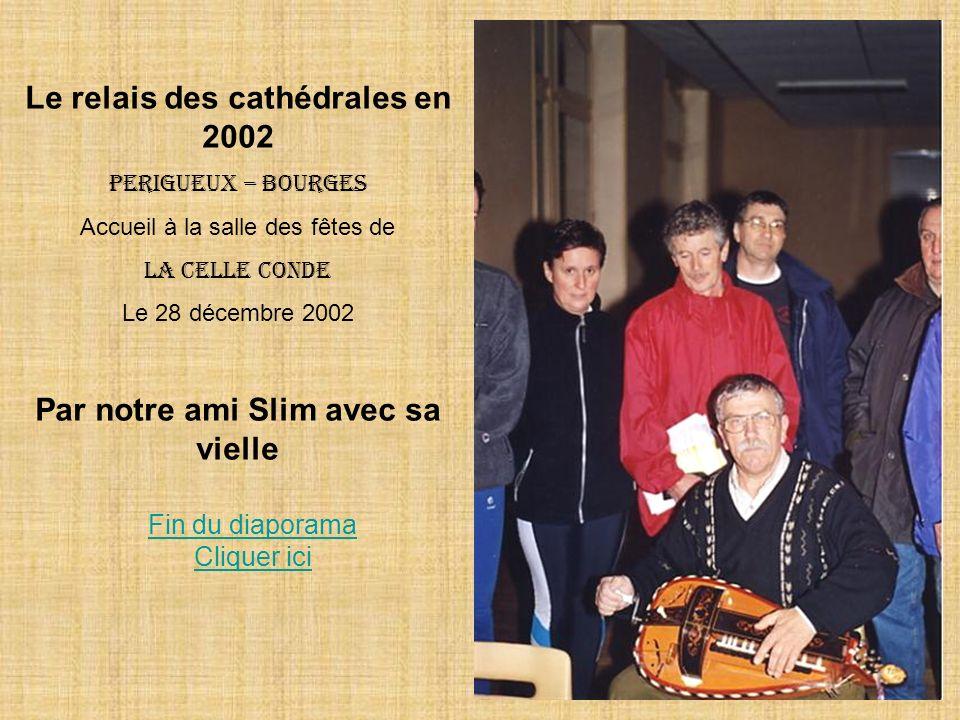 Le relais des cathédrales en 2002 Par notre ami Slim avec sa vielle