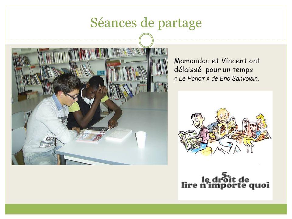 Séances de partage Mamoudou et Vincent ont délaissé pour un temps