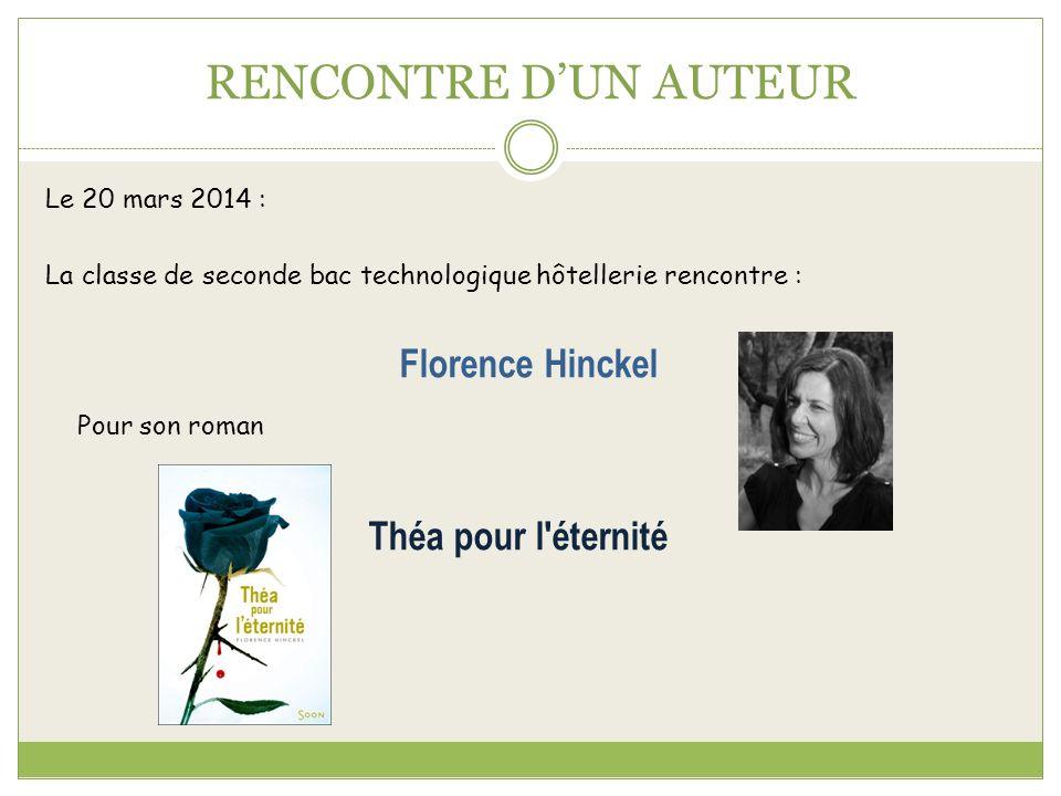 RENCONTRE D'UN AUTEUR Florence Hinckel Pour son roman
