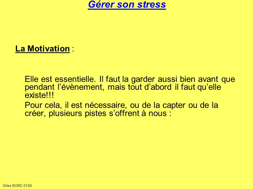 Gérer son stress La Motivation :