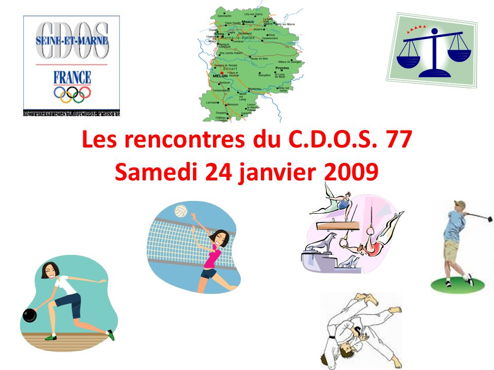 Les rencontres du C.D.O.S. 77 Samedi 24 janvier 2009