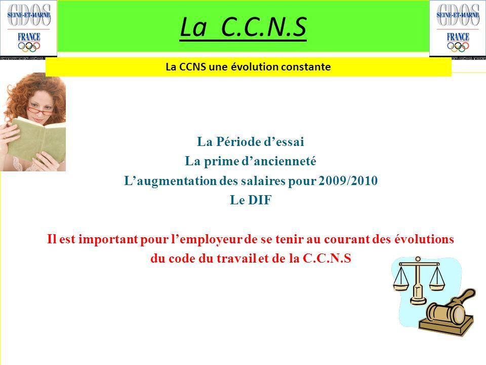 La C.C.N.S La Période d'essai La prime d'ancienneté