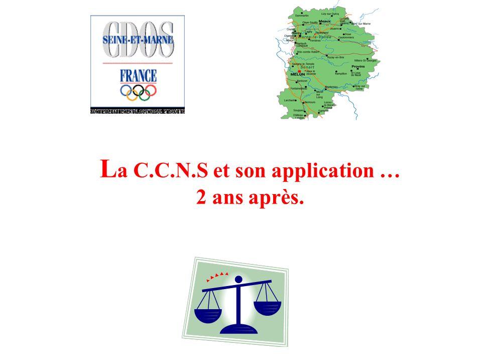 La C.C.N.S et son application … 2 ans après.