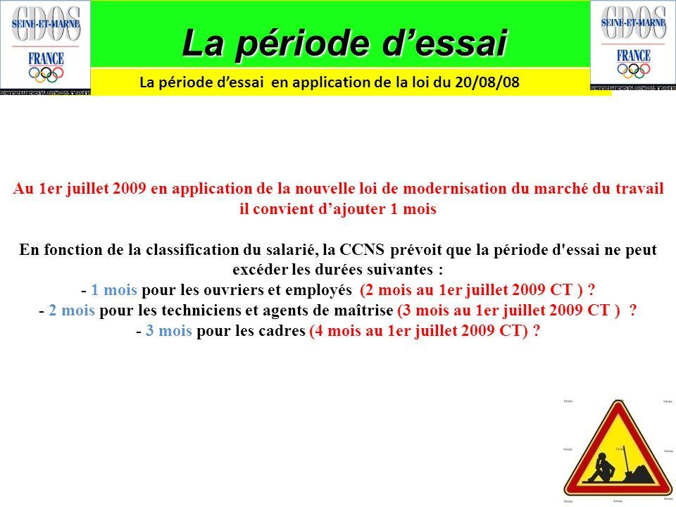 La période d'essai en application de la loi du 20/08/08