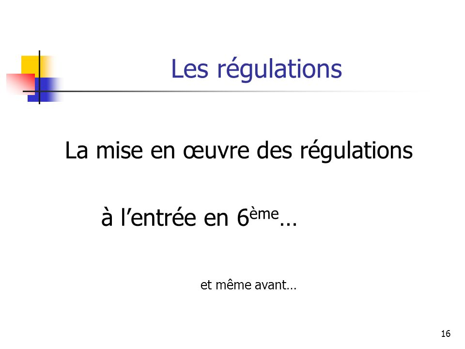Les régulations La mise en œuvre des régulations à l'entrée en 6ème…