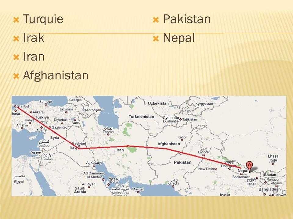Turquie Irak Iran Afghanistan Pakistan Nepal