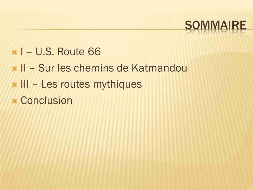 Sommaire I – U.S. Route 66 II – Sur les chemins de Katmandou