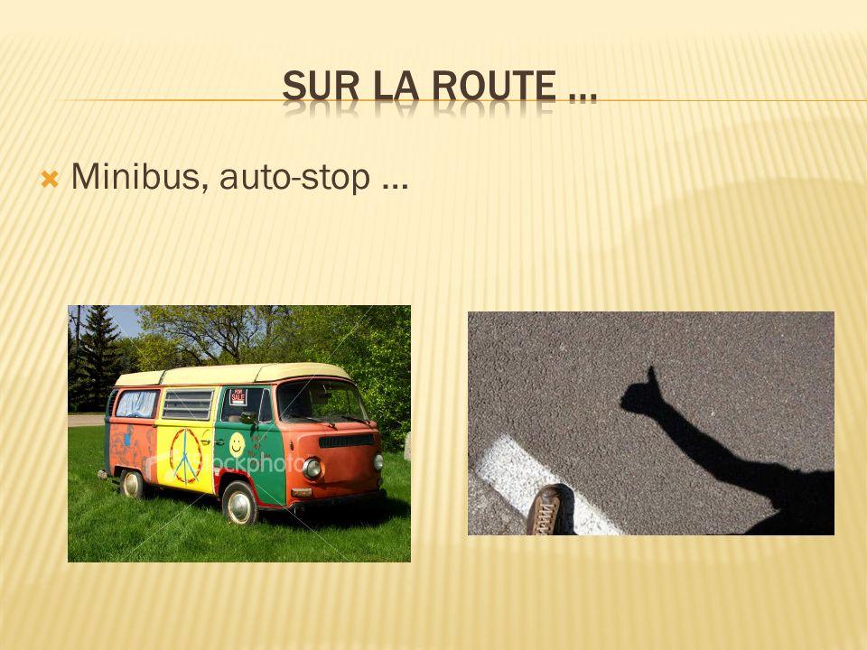 Sur la route … Minibus, auto-stop …