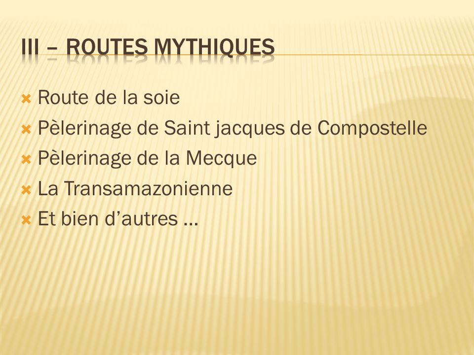 III – Routes mythiques Route de la soie