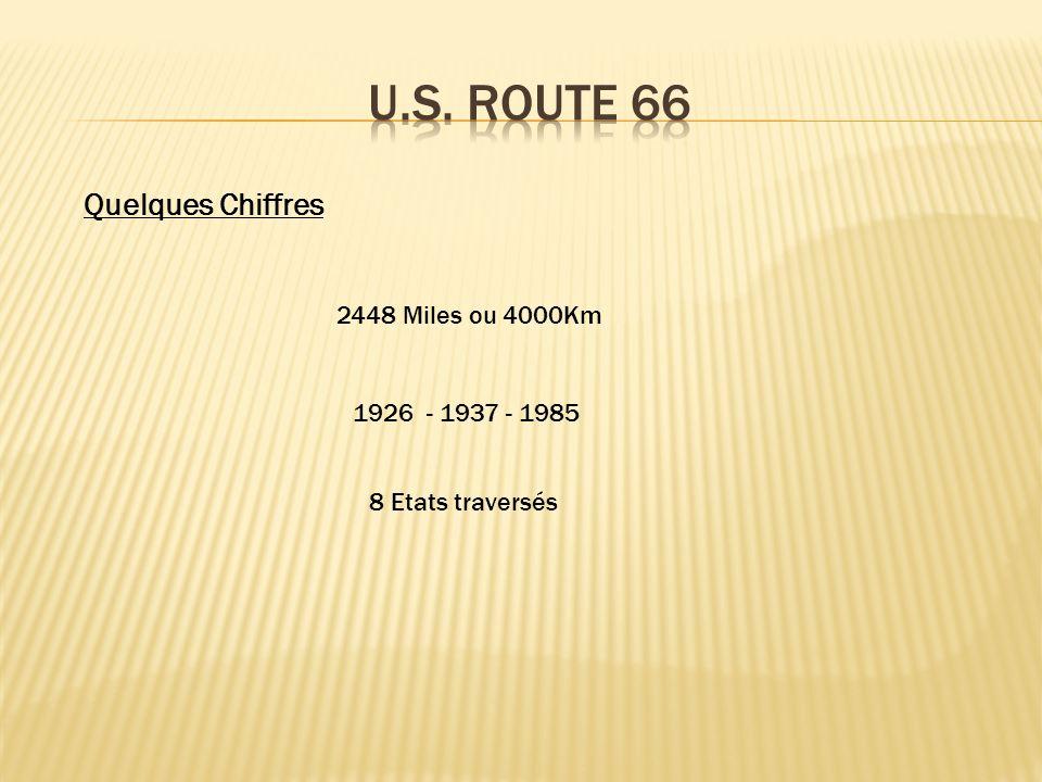 U.S. Route 66 Quelques Chiffres 2448 Miles ou 4000Km