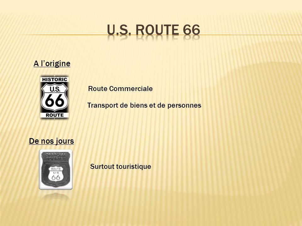 U.S. Route 66 A l'origine De nos jours Route Commerciale
