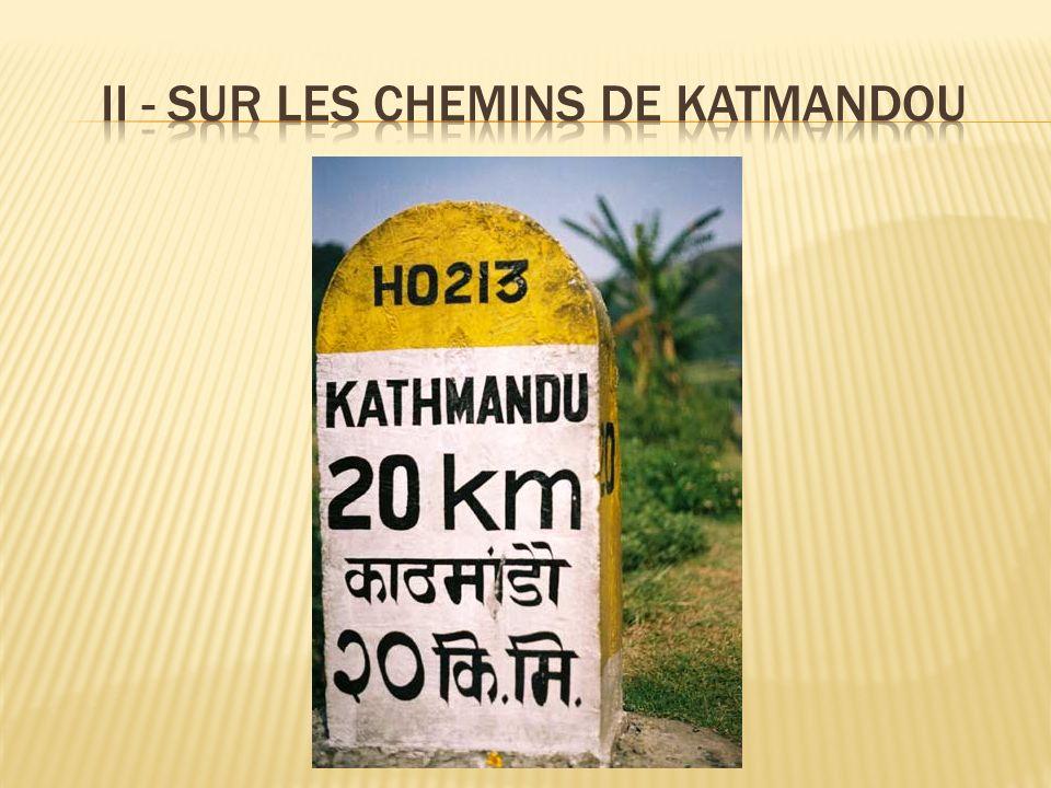 II - SUR LES CHEMINS DE KATMANDOU
