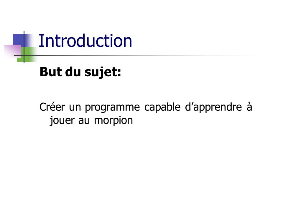 Introduction But du sujet: