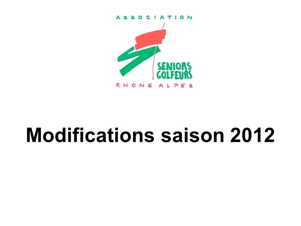 Modifications saison 2012