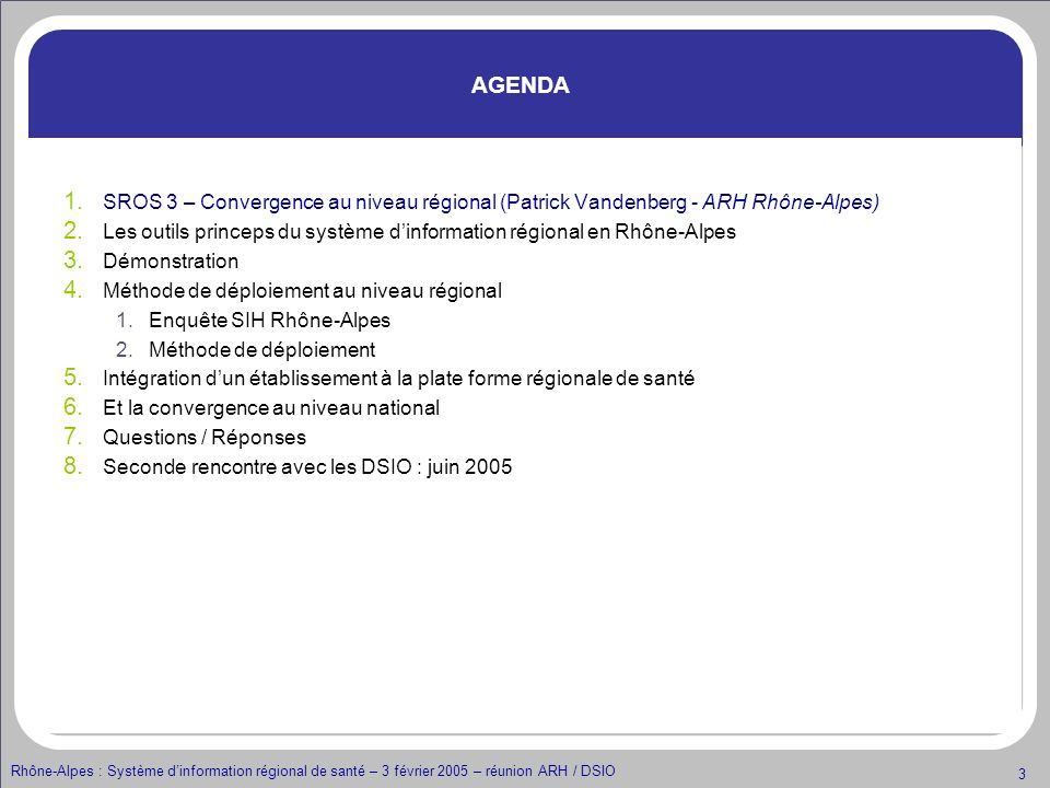 AGENDA SROS 3 – Convergence au niveau régional (Patrick Vandenberg - ARH Rhône-Alpes)