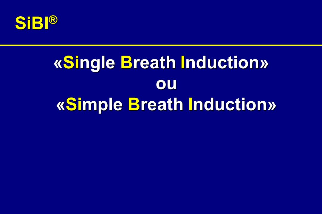 «Single Breath Induction» ou «Simple Breath Induction»
