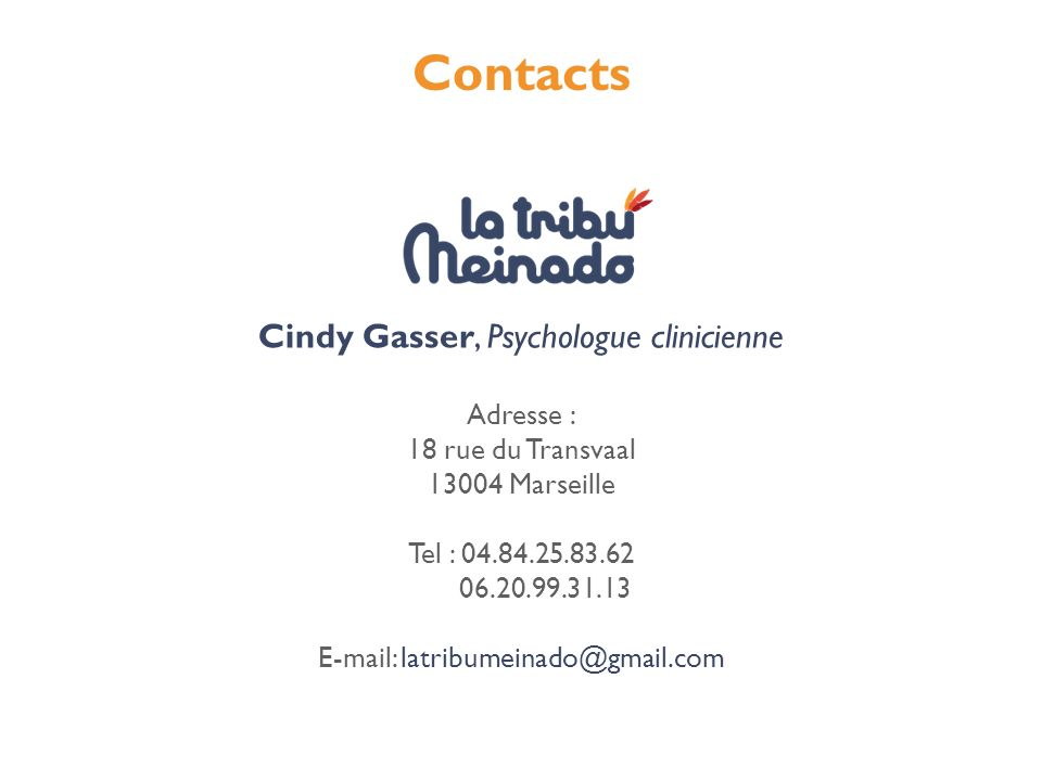 Contacts Cindy Gasser, Psychologue clinicienne Adresse :