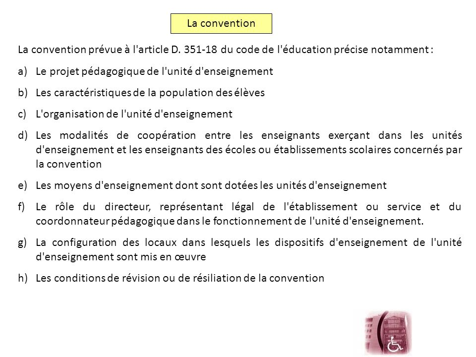 La convention La convention prévue à l article D. 351-18 du code de l éducation précise notamment :