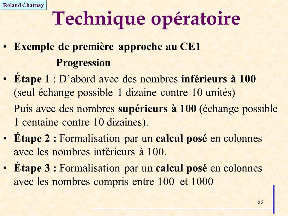 Technique opératoire Exemple de première approche au CE1 Progression