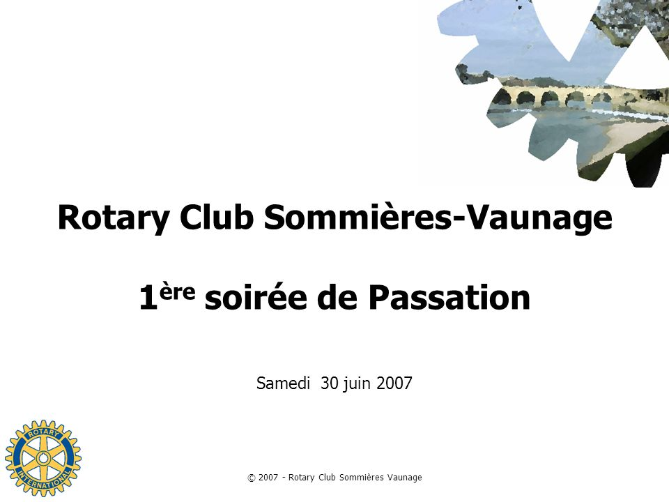 © 2007 - Rotary Club Sommières Vaunage