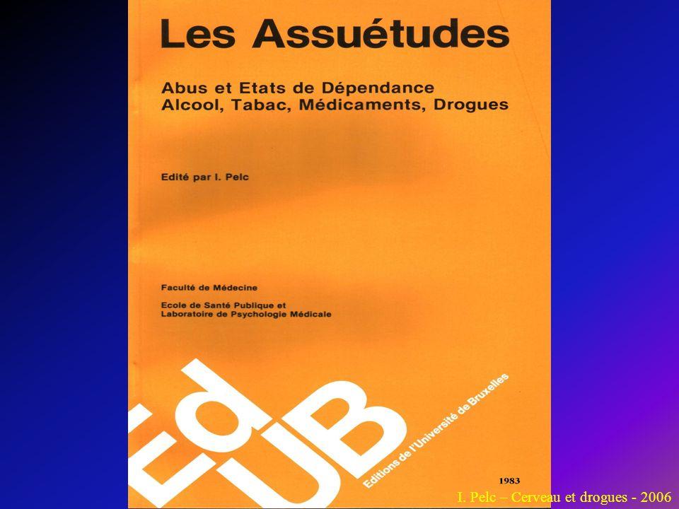 I. Pelc – Cerveau et drogues - 2006
