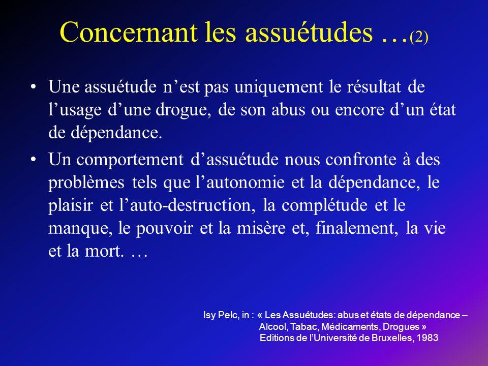 Concernant les assuétudes …(2)
