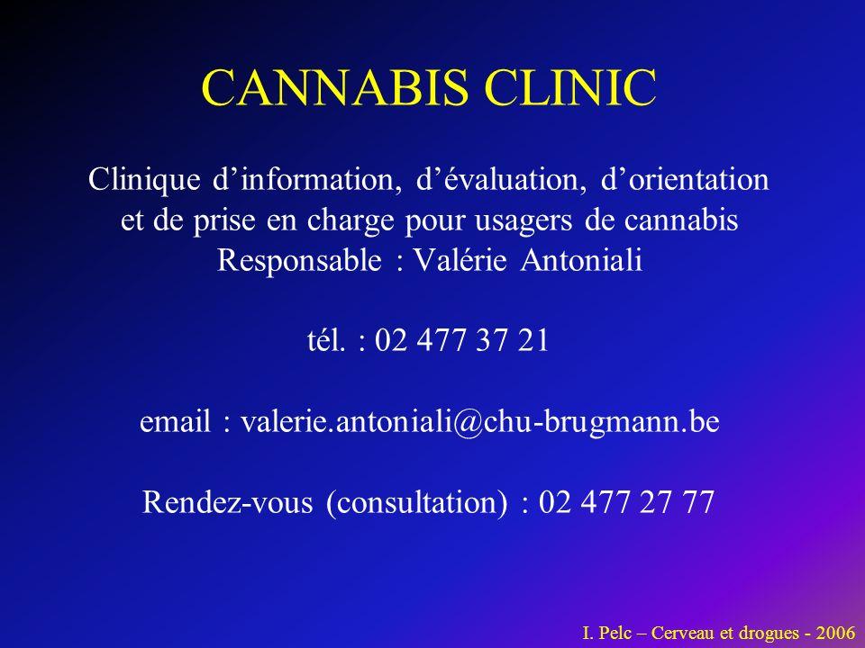 CANNABIS CLINIC Clinique d'information, d'évaluation, d'orientation et de prise en charge pour usagers de cannabis Responsable : Valérie Antoniali tél. : 02 477 37 21 email : valerie.antoniali@chu-brugmann.be Rendez-vous (consultation) : 02 477 27 77