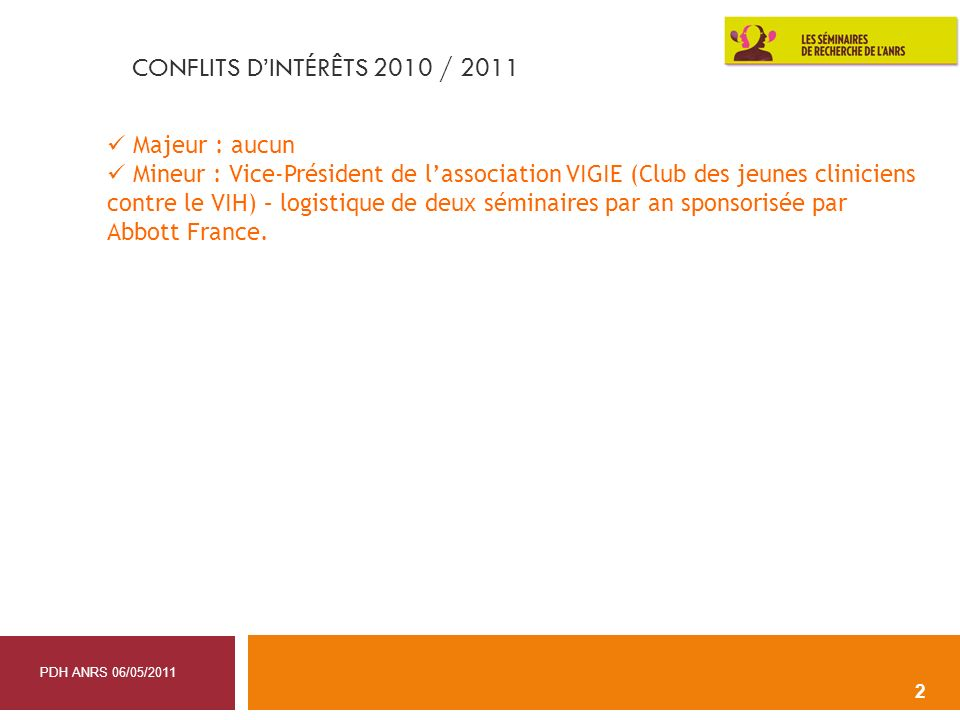 CONFLITS D'INTÉRÊTS 2010 / 2011 Majeur : aucun