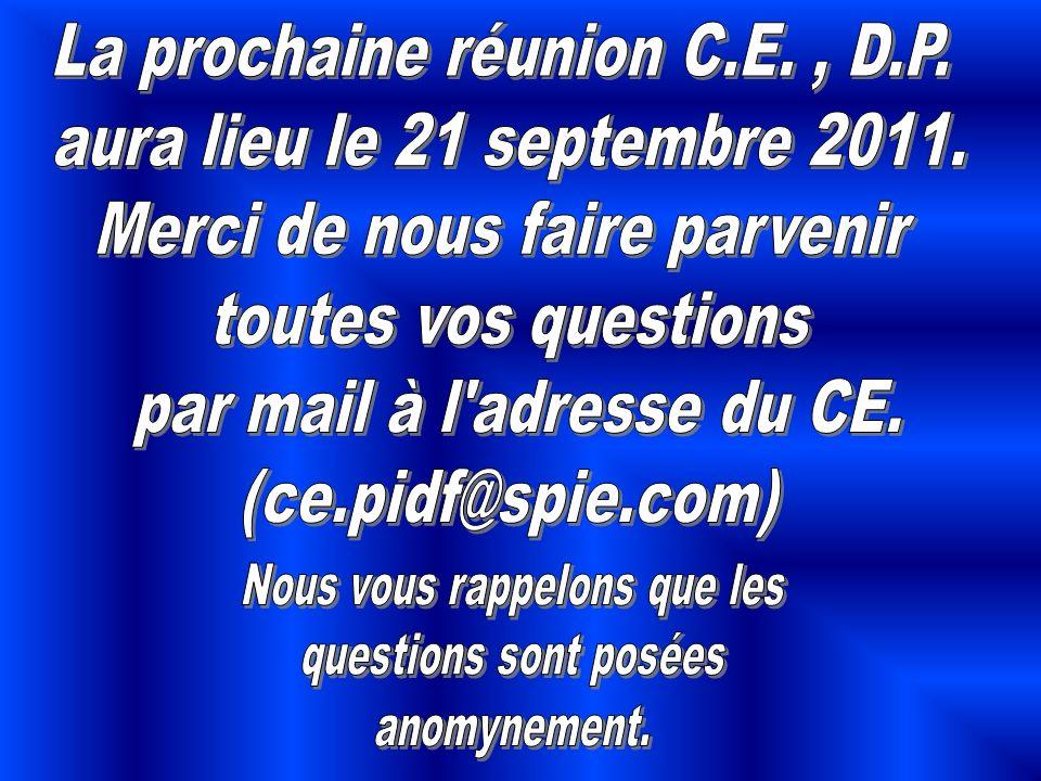 La prochaine réunion C.E. , D.P. aura lieu le 21 septembre 2011.