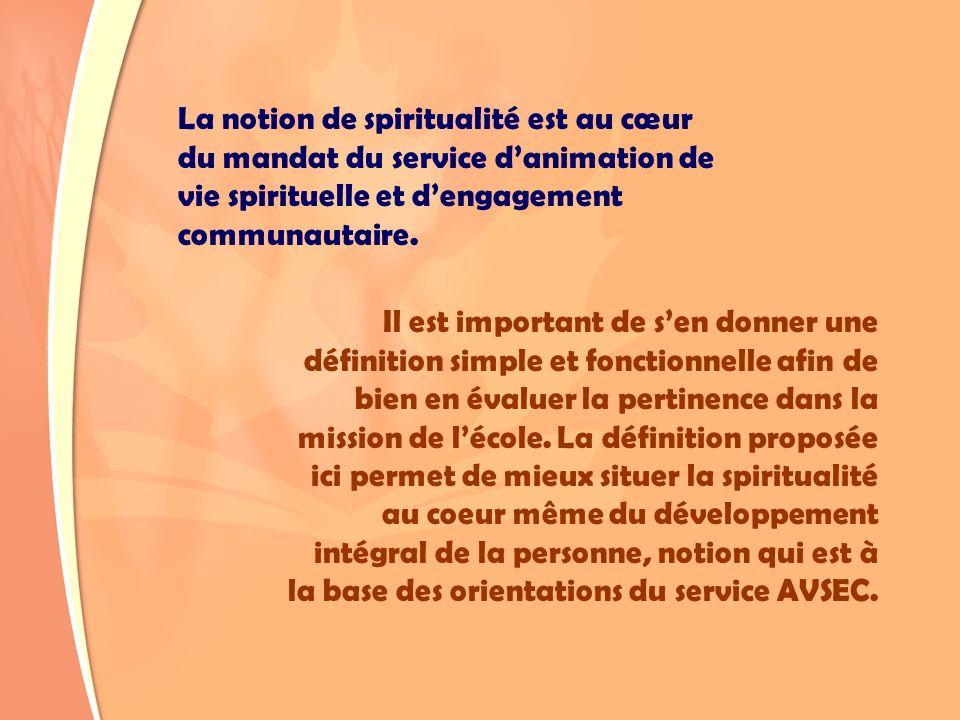 La notion de spiritualité est au cœur du mandat du service d'animation de vie spirituelle et d'engagement communautaire.