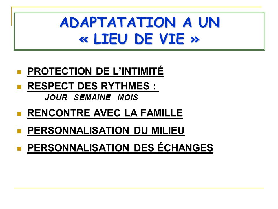 ADAPTATATION A UN « LIEU DE VIE »