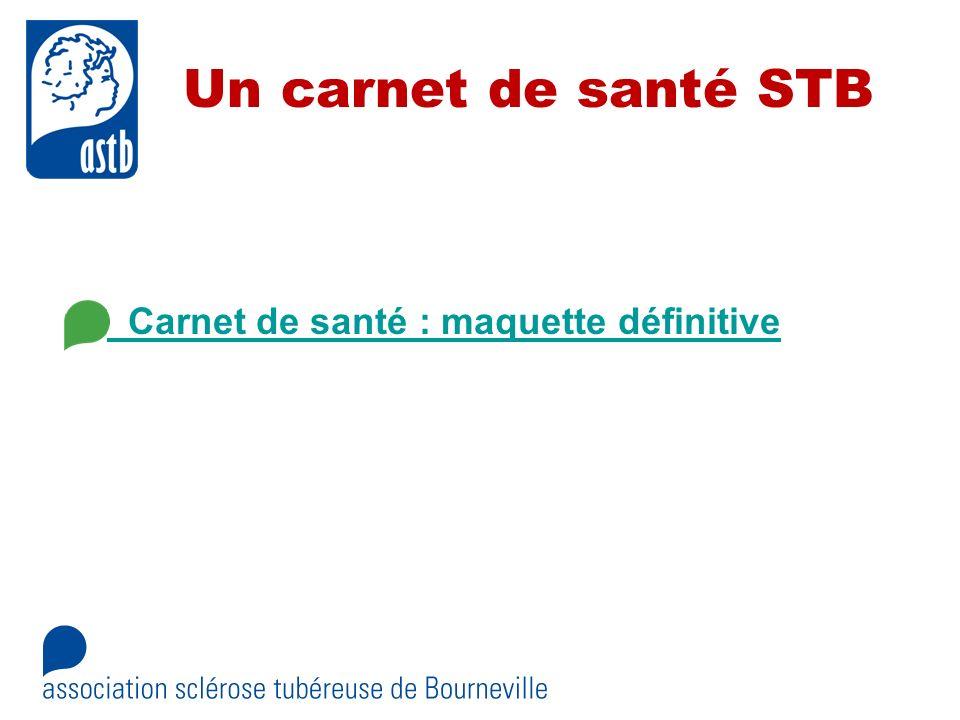 Un carnet de santé STB Carnet de santé : maquette définitive