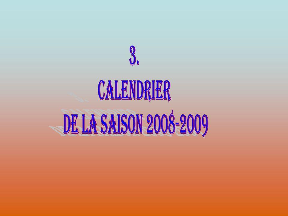 3. CALENDRIER DE LA SAISON 2008-2009
