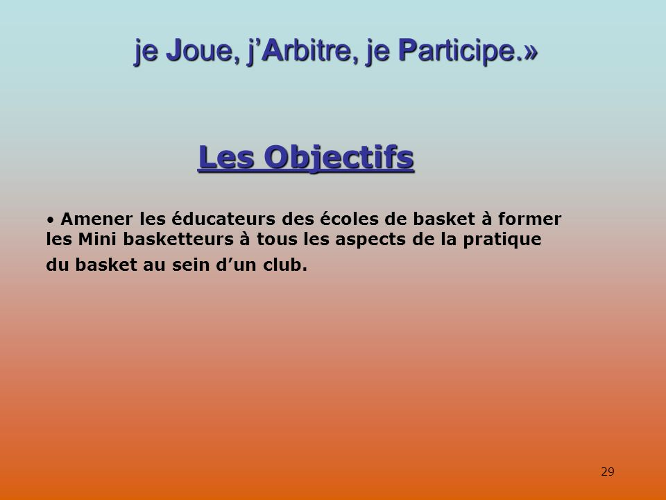 je Joue, j'Arbitre, je Participe.»