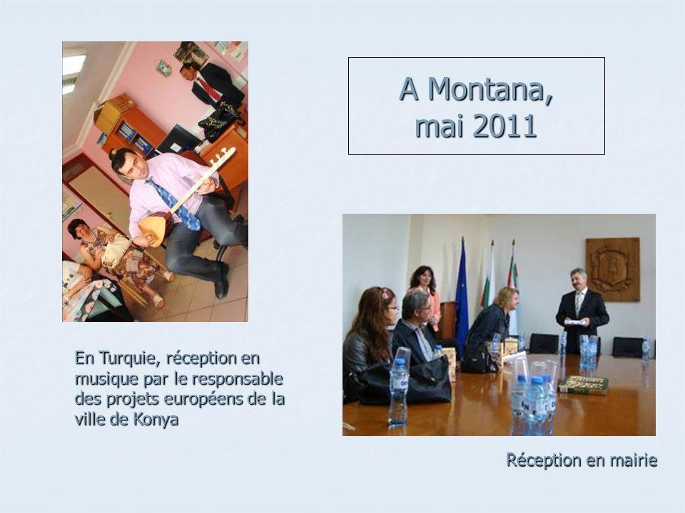 A Montana, mai 2011 En Turquie, réception en musique par le responsable des projets européens de la ville de Konya.