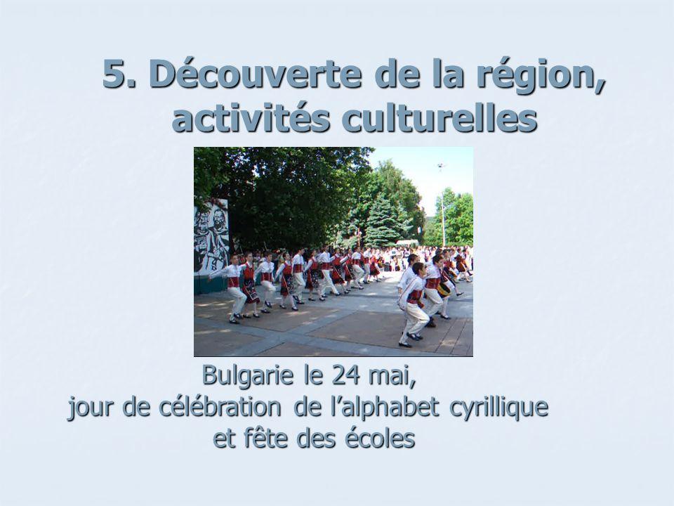 5. Découverte de la région, activités culturelles