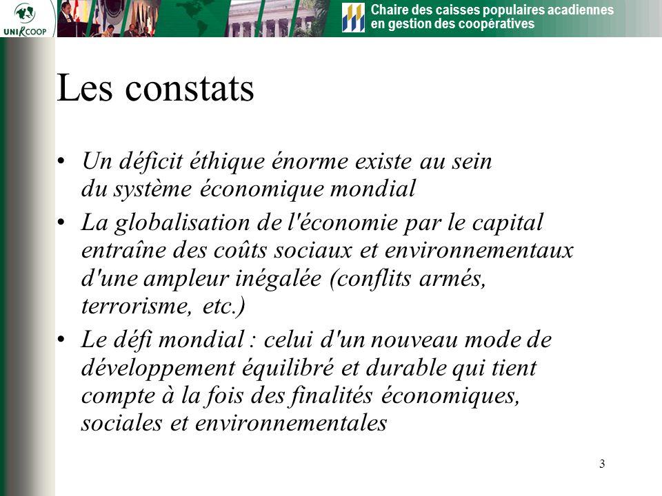 Les constats Un déficit éthique énorme existe au sein du système économique mondial.