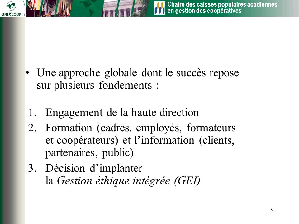 Une approche globale dont le succès repose sur plusieurs fondements :