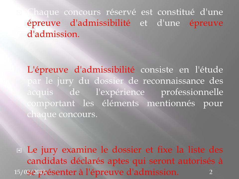 Chaque concours réservé est constitué d une épreuve d admissibilité et d une épreuve d admission.